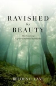 Foto Cover di Ravished by Beauty: The Surprising Legacy of Reformed Spirituality, Ebook inglese di Belden C. Lane, edito da Oxford University Press