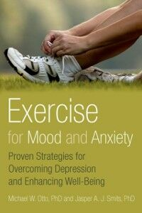 Ebook in inglese Exercise for Mood and Anxiety: Proven Strategies for Overcoming Depression and Enhancing Well-Being Otto, Michael , Smits, Jasper A.J.