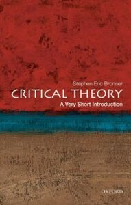 Ebook in inglese Critical Theory: A Very Short Introduction Bronner, Stephen Eric