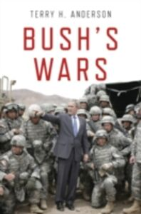 Ebook in inglese Bush's Wars H. Anderson, Terry