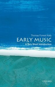Ebook in inglese Early Music: A Very Short Introduction Kelly, Thomas Forrest