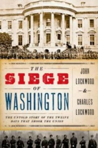 Ebook in inglese Siege of Washington: The Untold Story of the Twelve Days That Shook the Union Lockwood, Charles , Lockwood, John