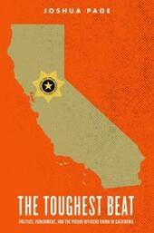Toughest Beat: Politics, Punishment, and the Prison Officers Union in California