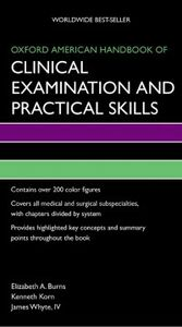 Ebook in inglese Oxford American Handbook of Clinical Examination and Practical Skills Burns, Elizabeth , Korn, Kenneth , Whyte, James