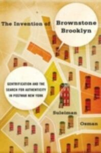 Ebook in inglese Invention of Brownstone Brooklyn: Gentrification and the Search for Authenticity in Postwar New York Osman, Suleiman