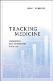 Tracking Medicine: A Researcher's Quest to Understand Health Care