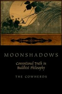 Ebook in inglese Moonshadows: Conventional Truth in Buddhist Philosophy Cowherds, The