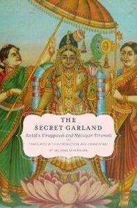 Foto Cover di Secret Garland: Antal's Tiruppavai and Nacciyar Tirumoli, Ebook inglese di Archana Venkatesan, edito da Oxford University Press