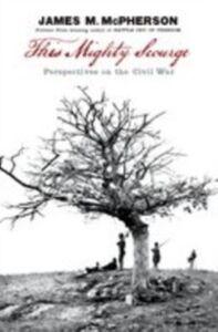Foto Cover di This Mighty Scourge: Perspectives on the Civil War, Ebook inglese di James M. McPherson, edito da Oxford University Press
