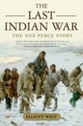 Last Indian War: The Nez Perce Story