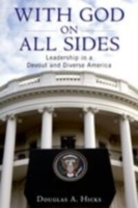 Ebook in inglese With God on All Sides: Leadership in a Devout and Diverse America Hicks, Douglas A.