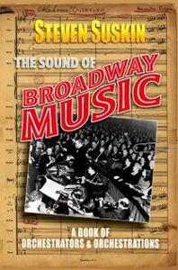 Foto Cover di Sound of Broadway Music: A Book of Orchestrators and Orchestrations, Ebook inglese di Steven Suskin, edito da Oxford University Press