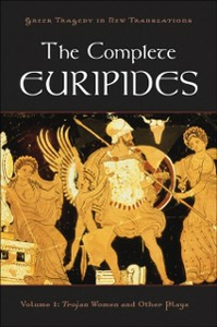 Ebook in inglese Complete Euripides: Volume I: Trojan Women and Other Plays -, -