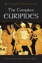 Complete Euripides: Volume I: Trojan Women and Other Plays