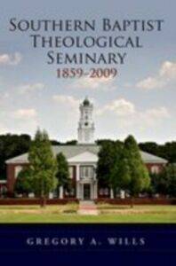 Ebook in inglese Southern Baptist Seminary 1859-2009 Wills, Gregory A.