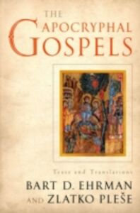 Ebook in inglese Apocryphal Gospels: Texts and Translations Ehrman, Bart , Plese, Zlatko