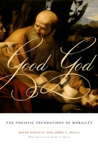 Ebook in inglese Good God: The Theistic Foundations of Morality Baggett, David , Walls, Jerry L.