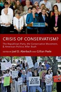 Ebook in inglese Crisis of Conservatism?: The Republican Party, the Conservative Movement, and American Politics After Bush -, -