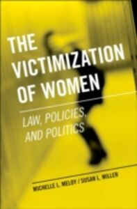 Ebook in inglese Victimization of Women: Law, Policies, and Politics Meloy, Michelle L. , Miller, Susan L.