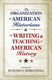 Organization of American Historians and the Writing and Teaching of American History