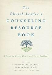 Church Leader's Counseling Resource Book: A Guide to Mental Health and Social Problems