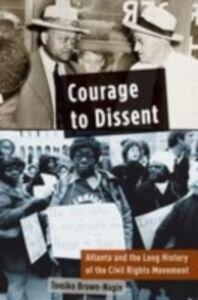 Foto Cover di Courage to Dissent: Atlanta and the Long History of the Civil Rights Movement, Ebook inglese di Tomiko Brown-Nagin, edito da Oxford University Press