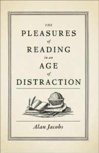 Ebook in inglese Pleasures of Reading in an Age of Distraction Jacobs, Alan
