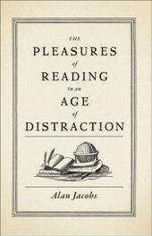 Pleasures of Reading in an Age of Distraction