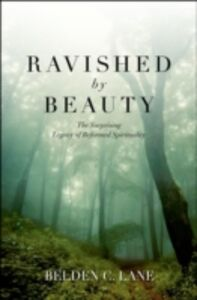Ebook in inglese Ravished by Beauty: The Surprising Legacy of Reformed Spirituality Lane, Belden C.