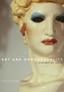 Ebook in inglese Art and Homosexuality: A History of Ideas Reed, Christopher