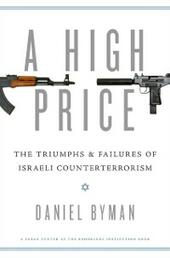 High Price: The Triumphs and Failures of Israeli Counterterrorism