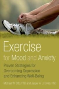 Foto Cover di Exercise for Mood and Anxiety: Proven Strategies for Overcoming Depression and Enhancing Well-Being, Ebook inglese di Michael Otto,Jasper A.J. Smits, edito da Oxford University Press