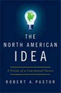 Ebook in inglese North American Idea: A Vision of a Continental Future Pastor, Robert A.