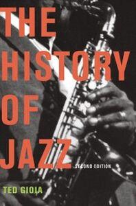 Foto Cover di History of Jazz, Ebook inglese di Ted Gioia, edito da Oxford University Press