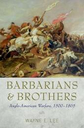 Barbarians and Brothers: Anglo-American Warfare, 1500-1865
