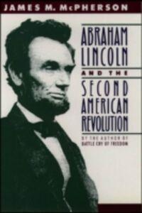 Foto Cover di Abraham Lincoln and the Second American Revolution, Ebook inglese di James M. McPherson, edito da Oxford University Press
