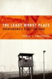 Least Worst Place: Guantanamo's First 100 Days