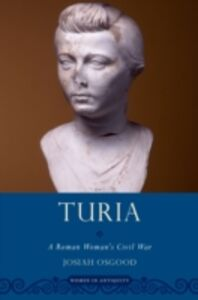 Foto Cover di Turia: A Roman Womans Civil War, Ebook inglese di Josiah Osgood, edito da Oxford University Press