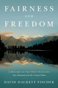 Foto Cover di Fairness and Freedom: A History of Two Open Societies: New Zealand and the United States, Ebook inglese di David Hackett Fischer, edito da Oxford University Press
