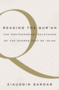 Ebook in inglese Reading the Qur'an: The Contemporary Relevance of the Sacred Text of Islam Sardar, Ziauddin