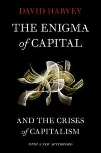 The Enigma of Capital: And the Crises of Capitalism - David Harvey - cover