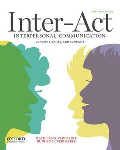 Inter-Act: Interpersonal Communication Concepts, Skills, and Contexts - Kathleen S Verderber,Rudolph F Verderber - cover