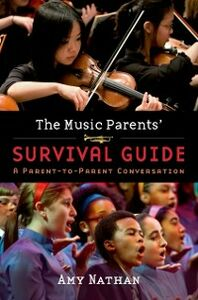 Foto Cover di Music Parents Survival Guide: A Parent-to-Parent Conversation, Ebook inglese di Amy Nathan, edito da Oxford University Press