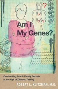 Ebook in inglese Am I My Genes?: Confronting Fate and Family Secrets in the Age of Genetic Testing Klitzman, Robert L.