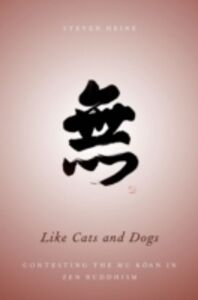 Ebook in inglese Like Cats and Dogs: Contesting the Mu Koan in Zen Buddhism Heine, Steven
