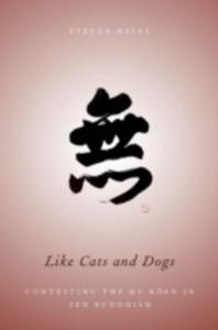Ebook in inglese Like Cats and Dogs: Contesting the Mu Koan in Zen Buddhism Heine, Steven