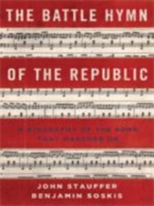 Foto Cover di Battle Hymn of the Republic: A Biography of the Song That Marches On, Ebook inglese di Benjamin Soskis,John Stauffer, edito da Oxford University Press