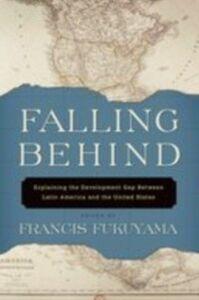Foto Cover di Falling Behind: Explaining the Development Gap Between Latin America and the United States, Ebook inglese di  edito da Oxford University Press