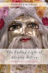Fading Light of Advaita Acarya: Three Hagiographies