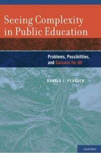 Ebook in inglese Seeing Complexity in Public Education: Problems, Possibilities, and Success for All Peurach, Donald